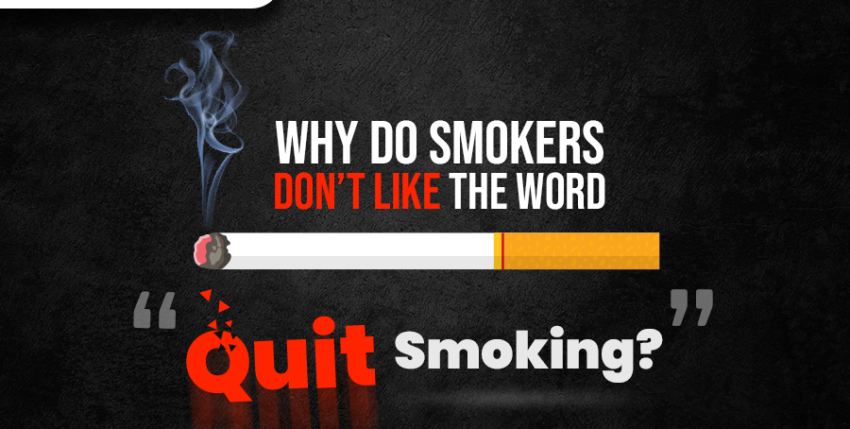 """Why Do Smokers Don't Like The Word """"Quit Smoking""""?"""